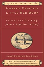 Harvey Penick's Little Red Book: Lessons And Teachings From A Lifetime In