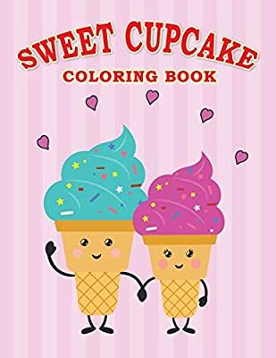 Sweet Cupcake Coloring Book Desserts Easy Fun Beautiful