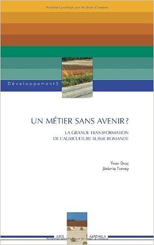Lire un Un métier sans avenir?: la grande transformation de l'agriculture suisse-romande. pdf