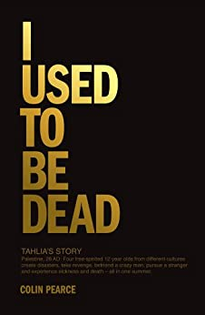 I Used To Be Dead by [Pearce, Colin]