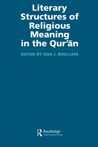 Literary Structures of Religious Meaning in the Qu'ran (Routledge Studies in the Qur'an)