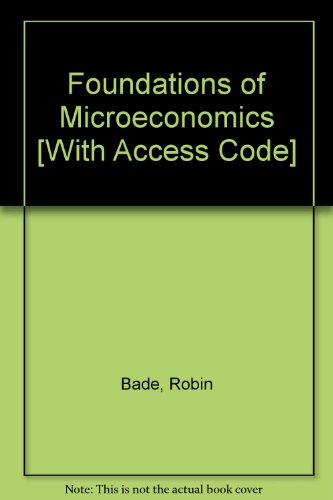 Foundations of Microeconomics, Student Value Edition, and MyEconLab with Pearson eText -- Access Card -- for Foundations