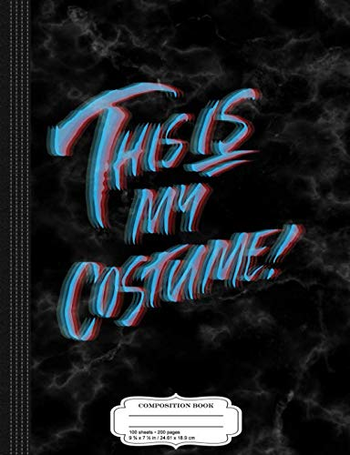 This is My Halloween Costume Anaglyph 3D Composition Notebook: College Ruled 9¾ x 7½ 100 Sheets 200 Pages For Writing -