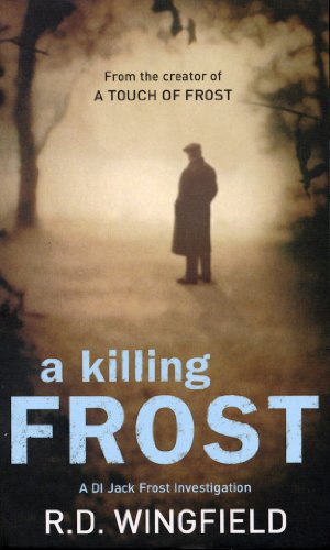 A Killing Frost (2008) (Book) written by R.D. Wingfield