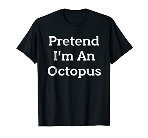 (Pretend I'm An Octopus Costume Funny Halloween Party)