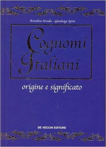 Amazon.com: I Cognomi Italiani Origine e Significato Di 7000 ...