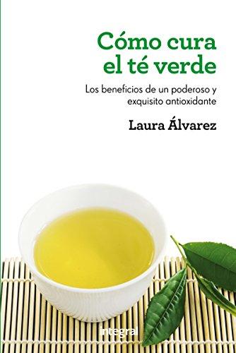 Cómo cura el té verde (SALUD) (Spanish Edition) by [Álvarez,