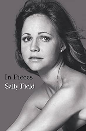 Amazon in pieces ebook sally field kindle store print list price 2900 fandeluxe Choice Image