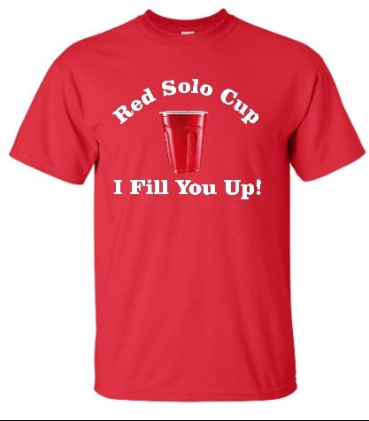 Adult Red Red Solo Cup I Fill You Up T-Shirt - L