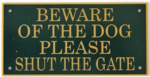 Expressions Engravers 6in x 3in ACRYLIC BEWARE OF THE DOG PLEASE SHUT THE GATE SIGN IN DARK GREEN WITH GOLD PRINT