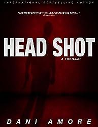 Head Shot (A Thriller): A Crime and Suspense Thriller