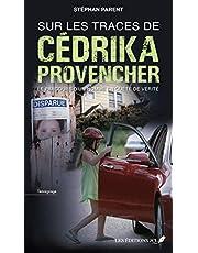 Sur les traces de Cédrika Provencher: Le parcours d'un homme en quête de vérité