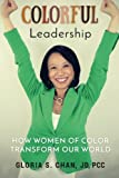 Colorful Leadership: How Women of Color Transform Our World