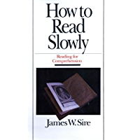 How to Read Slowly: Reading for Comprehension (Wheaton Literary Series)