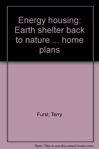 Energy housing: Earth shelter back to nature ... home plans