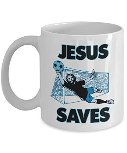 - Jesus The Soccer Goalie Saves Christianity Coffee & Tea Gift Mug Cup For A Christian Soccer Coach, Referee Or Player Dad & Soccer Fan Mom (11oz)