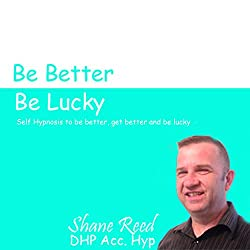 Get Better, Be Better , Be Lucky