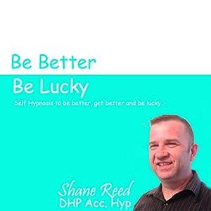 Get Better, Be Better , Be Lucky Audiobook