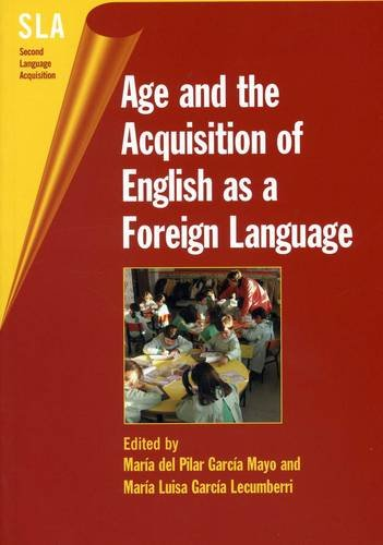 Age and the Acquisition of English as a Foreign Language (Second Language Acquisition)