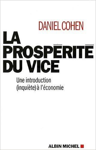 En ligne La Prospérité du Vice - une Introduction (Inquiète) à l'Economie pdf