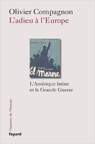 Livres gratuits en ligne L'Adieu à l'Europe: L'Amérique latine et la Grande Guerre pdf