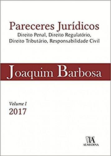 Pareceres Jurídicos: direito penal, direito regulatório, direito tributário, responsabilidade civil: Volume 1