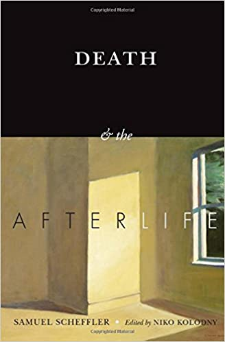 Death And The Afterlife (The Berkeley Tanner Lectures) Ebook Rar