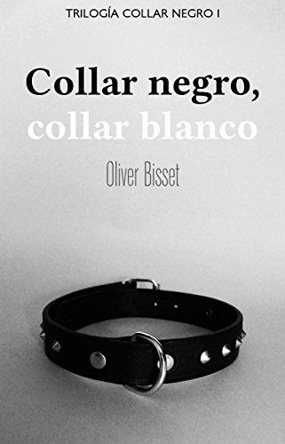 Collar negro, collar blanco (Trilogía Collar Negro nº 1) (Spanish Edition)