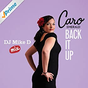 Back It up (DJ Mike D Mix) by Caro Emerald on Amazon Music