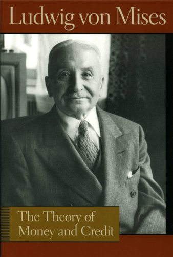 The Theory of Money and Credit (Lib Works Ludwig Von Mises CL) [Ludwig von Mises] (Tapa Dura)