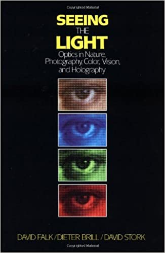 Seeing the light optics in nature photography color vision and seeing the light optics in nature photography color vision and holography david r falk dieter r brill david g stork 9780471603856 amazon fandeluxe Image collections