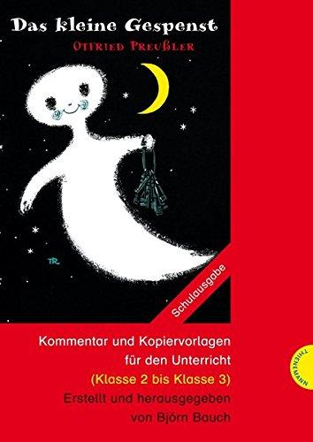 Otfried Preußler: Das kleine Gespenst Kommentar und Kopiervorlagen für den Unterricht (Klasse 2 bis Klasse 3).