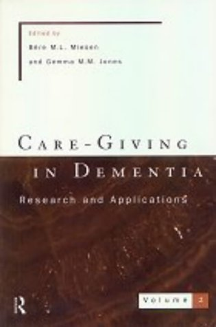Care-Giving In Dementia 2: Research and Applications: Vol 2 by Gemma Jones (Editor), Bere Miesen (Editor) (28-Aug-1997) Paperback
