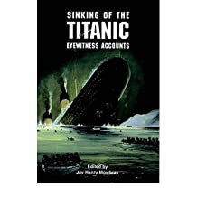 [ Sinking of the Titanic: Eyewitness Accounts[ SINKING OF THE TITANIC: EYEWITNESS ACCOUNTS ] By Mowbray, Jay Henry ( Author )Mar-31-1998 Paperback By Mowbray, Jay Henry ( Author ) Paperback 1998 ]