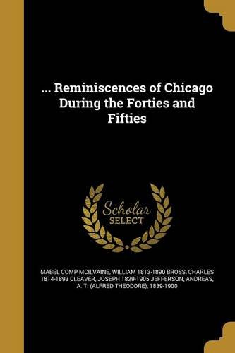 Download ... Reminiscences of Chicago During the Forties and Fifties pdf epub
