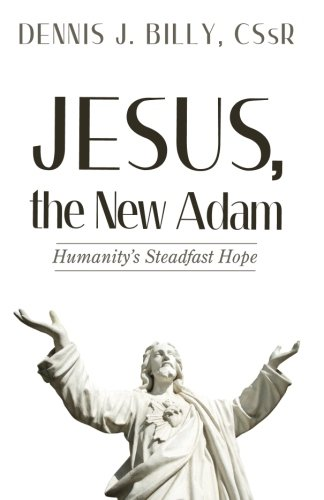 Jesus, the New Adam: Humanity's Steadfast Hope