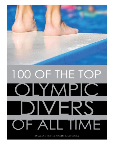 Read Online 100 of the Top Olympic Divers of All Time ebook