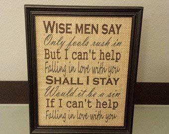 Penelope UNFRAMED Burlap Print - Elvis Presley Can't Help Falling in Love - Wise Men Say Only Fools Rush in - Wedding - Anniversary - 8x10