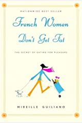 French Women Don't Get Fat by Guiliano, Mireille (2004) Hardcover