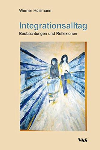 Integrationsalltag: Beobachtungen und Reflexionen