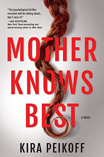 Mother Knows Best: A Novel of Suspense by [Peikoff, Kira]