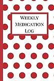 Weekly Medication Log: Medication Log Book, Medication Log Sheet, Medication Record in Portable