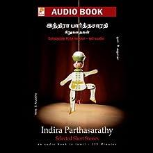Indira Parthasarathy Short Stories  Audiobook by Indira Parthasarathy Narrated by B. Anuradha