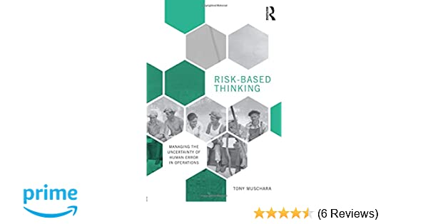 Risk-Based Thinking: Tony Muschara: 9781138302495: Amazon