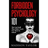 Forbidden Psychology 101: The Cool Stuff They Didn't Teach You About In School