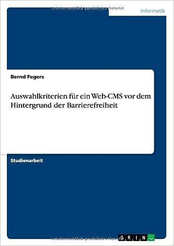 Book Auswahlkriterien Fur Ein Web-CMS VOR Dem Hintergrund Der Barrierefreiheit