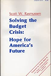 Solving the Budget Crisis: Hope for America's Future