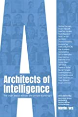 Architects of Intelligence: The truth about AI from the people building it Paperback