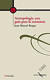Antropología: una guía para la existencia (Albatros)
