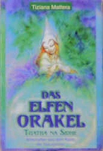 Das Elfen-Orakel. 54 farbige Spielkarten. Tuatha na Sidhe. Botschaften aus dem Reich der Naturgeister